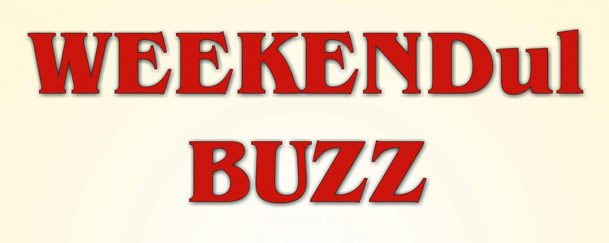 weekendul buzz