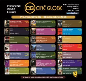 Program Cine Globe Botosani 02 - 08 noiembrie 2018