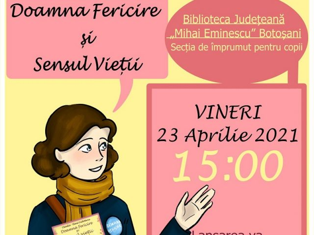 """Lansare de carte """"Doamna Fericire și Sensul Vieții"""" la Biblioteca Mihai Eminescu"""